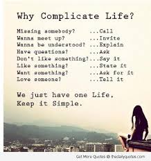 Whycomplicatelifekeepitsimplelifequotessayingspics A Adorable Simple Life Quotes