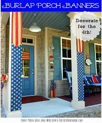 10 cute diy patriotic outdoor decorations diy patriotic burlap porch banners