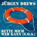 Bildergebnis f?r Album J?rgen Drews Rette Mich Wer Kann (SOS)