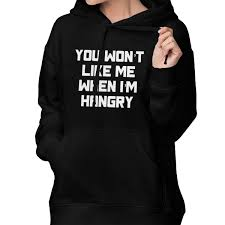 You Wont Like Me When Im Hangry Hooded Pullover Sweatshirt