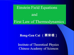 1 einstein field equations and first law of thermodynamics rong gen cai 蔡荣根 institute of theoretical physics chinese academy of sciences