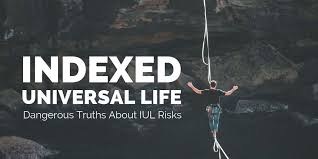 Indexed Universal Life Insurance The Dangerous Truth About