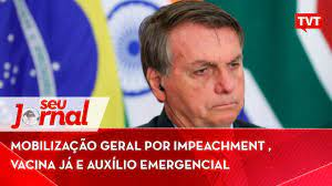 Mobilização geral por impeachment , vacina já e auxílio emergencial -  YouTube