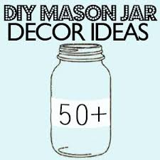 Things To Put In Jars For Decoration Roundup 100 Awesome And Easy DIY Mason Jar Projects Jar Mason 20