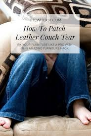 how to patch a leather couch tear the easy way