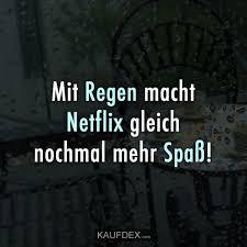 At Kaufdex Lustige Sprüche Mit Regen Macht Netflix Gleich