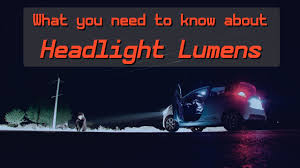 Hid Lumens Chart How Many Lumens Is A Car Headlight