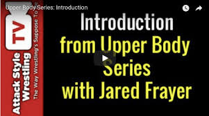 Frayer Wrestling Coach Jared Frayers Complete Upper Body Series Attack Style