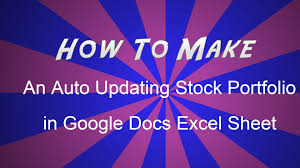 how to make auto updating stocks portfolio in google docs excel how to make auto updating stocks portfolio in google docs excel sheet hindi
