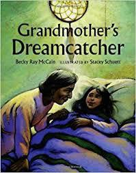 Books About Dream Catchers Grandmother's Dreamcatcher Becky Ray McCain Stacey Schuett 18