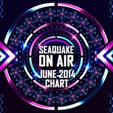 Seaquake On Air June 2014 Charts Tracks On Beatport