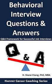 behavioral based interview question behavioral interview questions and answers q a framework for