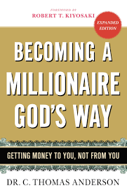 becoming a millionaire god s way dr c thomas anderson robert take a look inside of becoming a millionaire god s way by dr c thomas anderson robert t kiyosaki