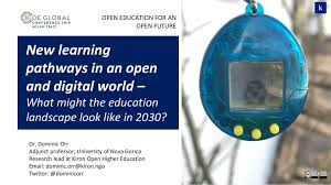 New learning pathways in an open and digital world – What might the  education landscape look like in 2030? - Speaker Deck