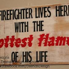 Firefighter Love Quotes Extraordinary Cute Firefighter Love Quotes Printable Best Quotes Everydays