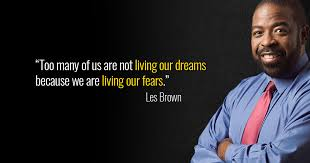 Les Brown Live Your Dreams Quotes Best Of 24 Les Brown Quotes To Achieve More Goalcast