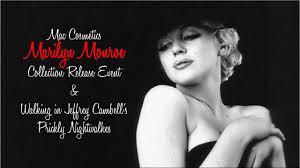 mac cosmetics marilyn monroe release walking in jeffrey cbell s ly nightwalks