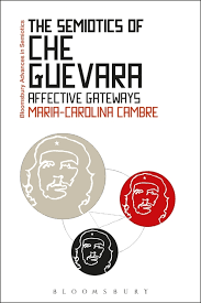 the semiotics of che guevara affective gateways bloomsbury the semiotics of che guevara