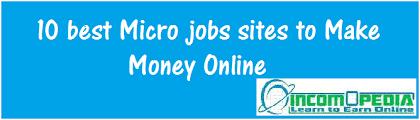 Top Rated Job Sites 10 Best Legitimate Micro Jobs Sites To Make Money Online