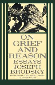 essay on nobel prize essays dr m on science research scientists  on grief and reason essays joseph brodsky amazon on grief and reason essays joseph brodsky 9780374525095