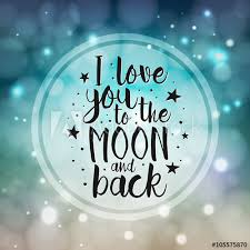 Quote I Love You To The Moon And Back Enchanting I Love You To The Moon And Back Vector Love Inspirational Quote