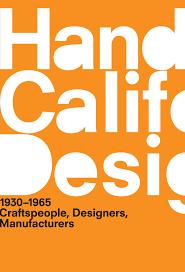 1930 Designers A Handbook Of California Design 1930 1965 Craftspeople