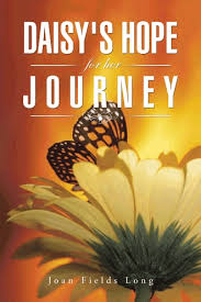 Daisy's Hope for her Journey By Joan Fields Long