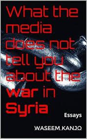 what the media won t tell you about the war in syria essays by  33799010