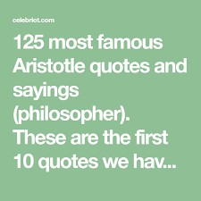 40 Most Famous Aristotle Quotes And Sayings Philosopher These Beauteous Sayings Of A Philosopher