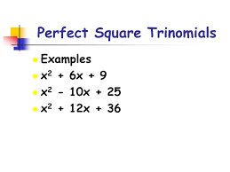 solving quadratic equations by completing the square 2 perfect square trinomials l examples l x 2 6x 9 l x 2 10x 25 l x 2 12x 36