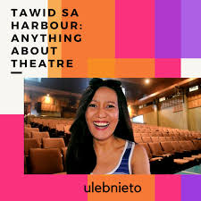 Tawid sa Harbour: Anything About Theatre