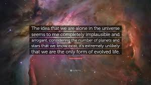 Stephen Hawking Quote The Idea That We Are Alone In The Universe