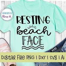 Is a douchebag.bitchy resting face is a disorder that affects millions of women every day. Resting Beach Face Svg Png Dxf And Ai Perfect For Silhouette Cricut Sublimation Or Screen Printing By Nina S Design Studio Catch My Party