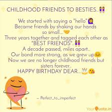 Childhood Friends To Best Quotes Writings By Shreya Verma