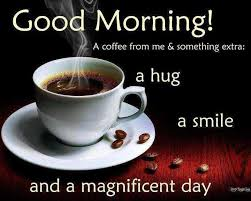 Morning Coffee Quotes Cool A Coffee From Me Something Extra A Hug A Smile And A Magnificent