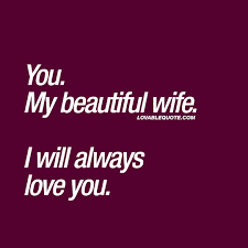 I Will Always Love You Quotes Inspiration Quotes For Her You My Beautiful Wife I Will Always Love You