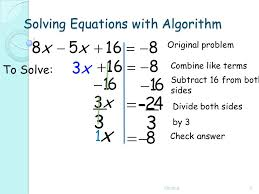3 solving equations with algorithm na3 to solve original problem subtract 16 from both sides check answer combine like terms divide both sides by 3