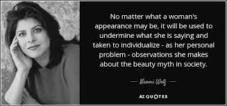 Quotes About Society And Beauty Best of TOP 24 BEAUTY MYTH QUOTES AZ Quotes