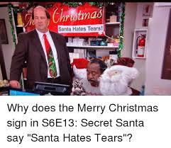 Santa Hates Tears Christmas Meme On Me Me