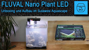 Fluval Plant Nano Light Fluval Nano Plant Led Bluetooth App Unboxing Lamp For The Sulawesi Aquascape Set Up Operation
