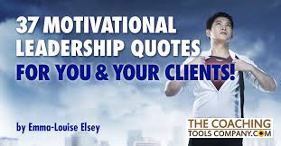 Motivational Leadership Quotes Amazing 48 Motivational Leadership Quotes For You Your Clients The