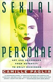Sexual Personae: Art & Decadence from Nefertiti to Emily Dickinson ...