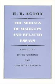 the morals of markets and related essays liberty fund actonhbmarkets 9780865971073 800h 72