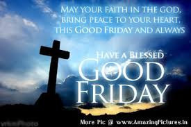 Beautiful Good Friday Quotes Best Of Good Friday Sayings Good Friday Quotes And Sayings Wishes