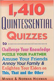 1410 Quintessential Quizzes, Revised and Updated: Hickman, Minnie, Hickman,  Norman: 9780884864264: Amazon.com: Books