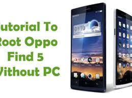 How To Root Oppo Find 5 Smartphone ...