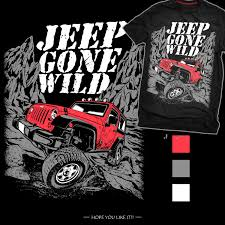 Jeep T Shirt Designs Modern Bold T Shirt Design For Jeep Gone Wild By