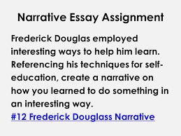 english writing communication mr rinka lesson ppt video   12 frederick douglass narrative narrative essay assignment