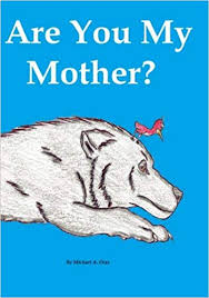 Are You My Mother?: <b>Michael A DIaz</b>: 9781537380636: Amazon ...