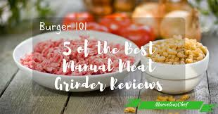 5 of the Best <b>Manual Meat Grinder</b> Reviews - Marvelous Chef